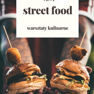 "Warsztaty Kulinarne ""Street Food"""